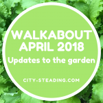 April 2018 Walkabout of the Garden